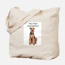 Airedale that believes they have super po Tote Bag