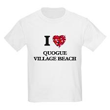 I love Quogue Village Beach New York T-Shirt