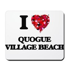 I love Quogue Village Beach New York Mousepad