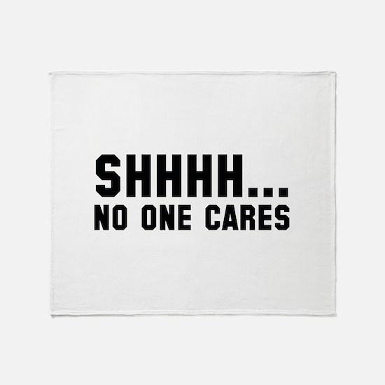 Shhhh... No One Cares Stadium Blanket