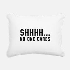 Shhhh... No One Cares Rectangular Canvas Pillow