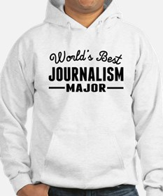 Worlds Best Journalism Major Hoodie