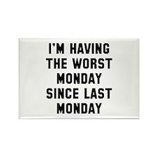 I'm Having The Worst Monday Rectangle Magnet