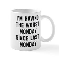 I'm Having The Worst Monday Mug