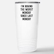 I'm Having The Worst Monday Ceramic Travel Mug