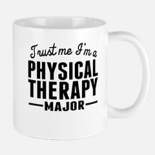 Trust Me Im A Physical Therapy Major Mugs