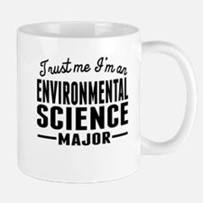 Trust Me Im An Environmental Science Major Mugs