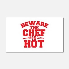 BEWARE THE CHEF IS HOT! Car Magnet 20 x 12