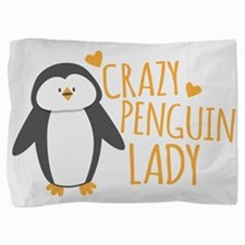 Crazy Penguin Lady Pillow Sham