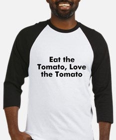 Eat the Tomato, Love the Toma Baseball Jersey