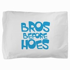 BROS BEFORE HOES Pillow Sham
