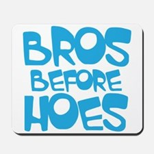 BROS BEFORE HOES Mousepad