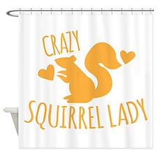 Crazy Squirrel lady Shower Curtain