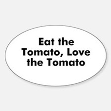 Eat the Tomato, Love the Toma Oval Decal