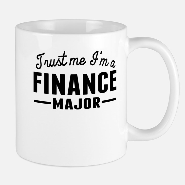 Trust Me Im A Finance Major Mugs