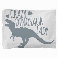 Crazy Dinosaur Lady Pillow Sham