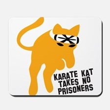 KARATE KAT takes no prisoners Mousepad