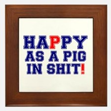 HAPPY AS A PIG IN SHIT! Framed Tile