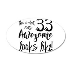 Awesome 33 Years Old 35x21 Oval Wall Decal