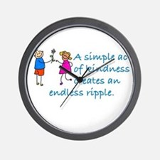 S SIMPLE ACT OF KINDNESS CREATES AN END Wall Clock