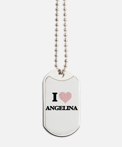 I love Angelina (heart made from words) d Dog Tags