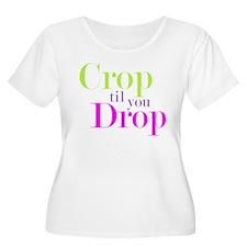 Crop til you Drop T-Shirt