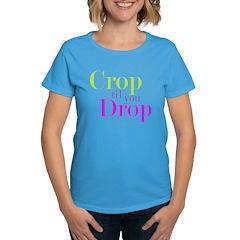 Crop til you Drop Tee
