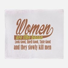 women are like bacon Throw Blanket