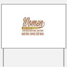 women are like bacon Yard Sign