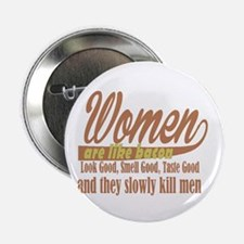 "women are like bacon 2.25"" Button (10 pack)"