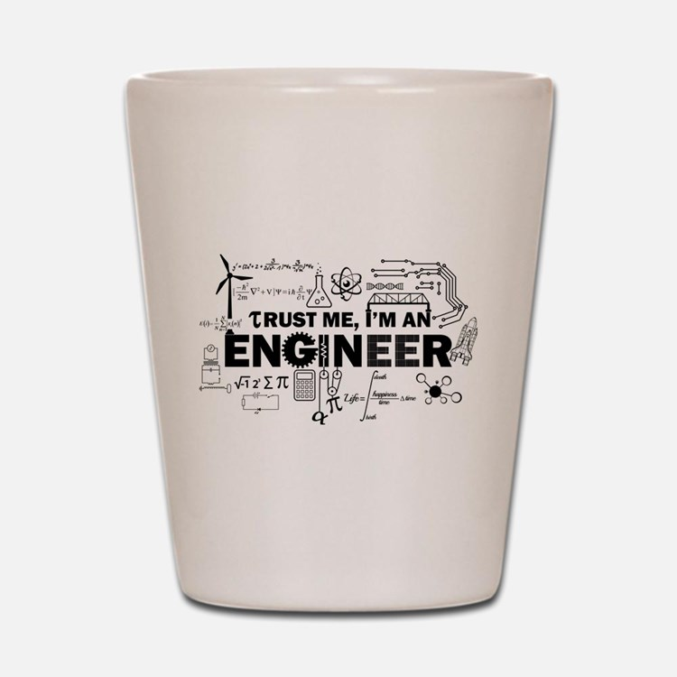 Trust Me I'm An Engineer Shot Glass