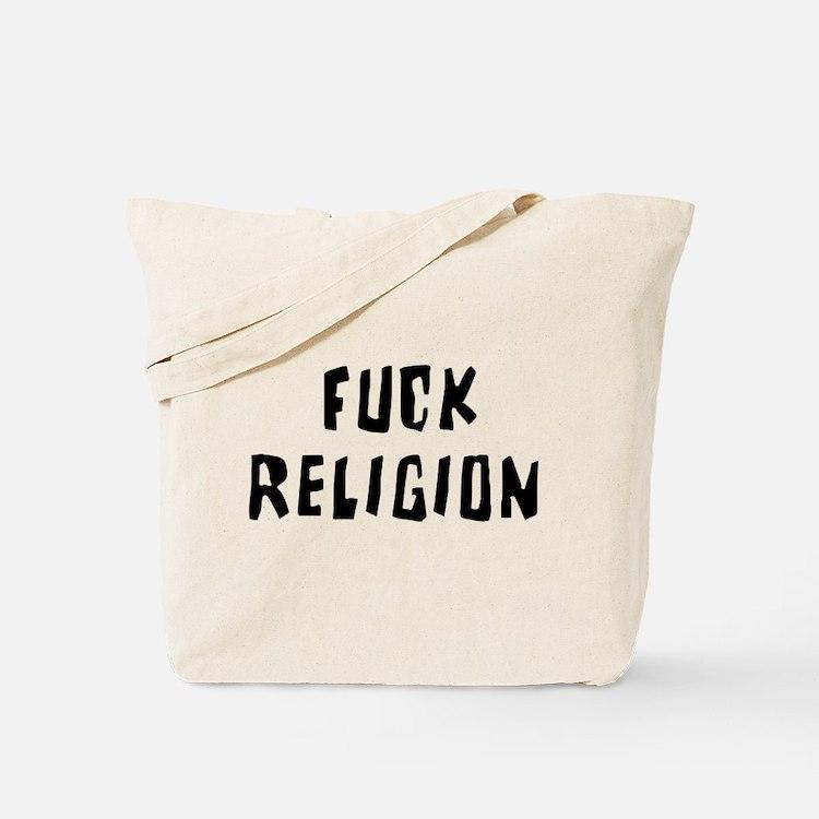 Fuck Religion Tote Bag