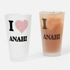 I love Anahi (heart made from words Drinking Glass