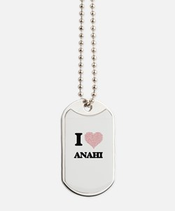 I love Anahi (heart made from words) desi Dog Tags