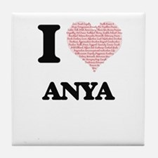 I love Anya (heart made from words) d Tile Coaster