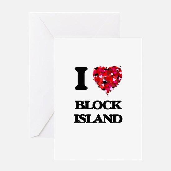 I love Block Island Rhode Island Greeting Cards