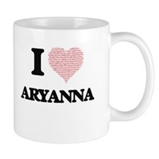 I love Aryanna (heart made from words) design Mugs