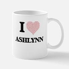I love Ashlynn (heart made from words) design Mugs
