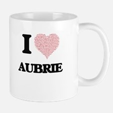 I love Aubrie (heart made from words) design Mugs