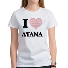 I love Ayana (heart made from words) desig T-Shirt