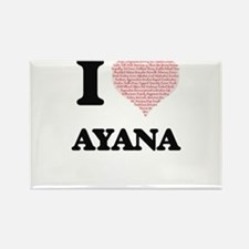 I love Ayana (heart made from words) desig Magnets