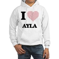 I love Ayla (heart made from wor Hoodie