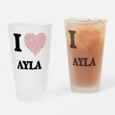 I love Ayla (heart made from words) Drinking Glass
