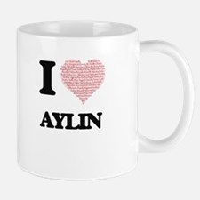 I love Aylin (heart made from words) design Mugs