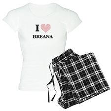 I love Breana (heart made f pajamas