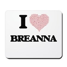 I love Breanna (heart made from words) d Mousepad
