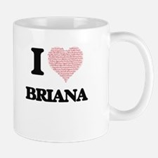I love Briana (heart made from words) design Mugs