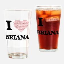 I love Briana (heart made from word Drinking Glass