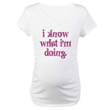 I know what I'm doing Shirt