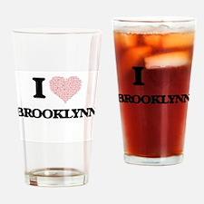 I love Brooklynn (heart made from w Drinking Glass